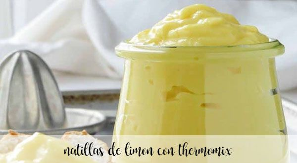 Natillas de Limon con Thermomix