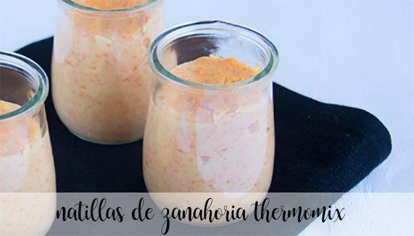 Natillas de zanahorias con thermomix
