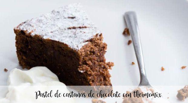 Pastel de castañas de chocolate con thermomix