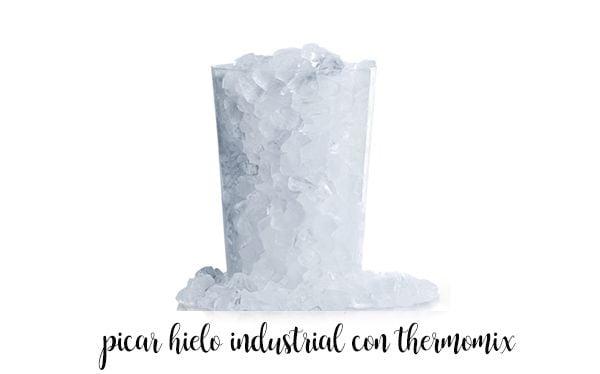 Picar hielo industrial y de gasolineras con thermomix : truco