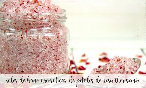 sales de baño aromaticas de petalos de rosa thermomix