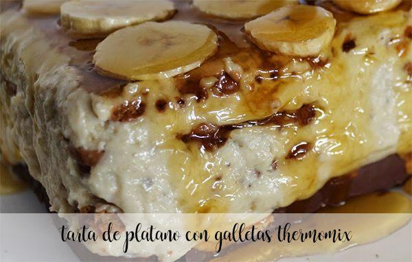 Tarta de plátano con galletas Thermomix